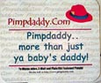 "Pimpdaddy.Com ""Original"" Mousepad"